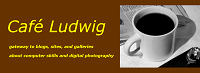 Cafe Ludwig Gateway to Ludwig's blogs and sites